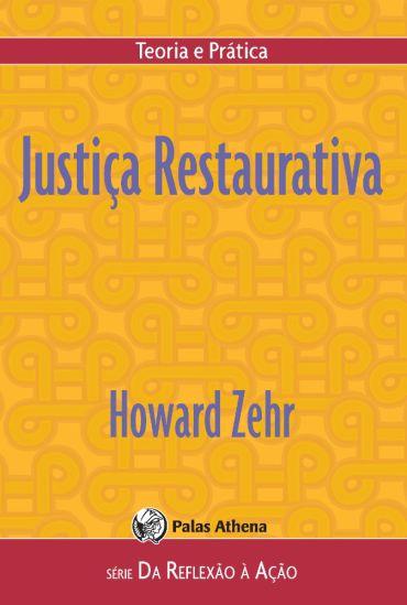 Justiça Restaurativa - Teoria e Prática - Série da Reflexão À Ação