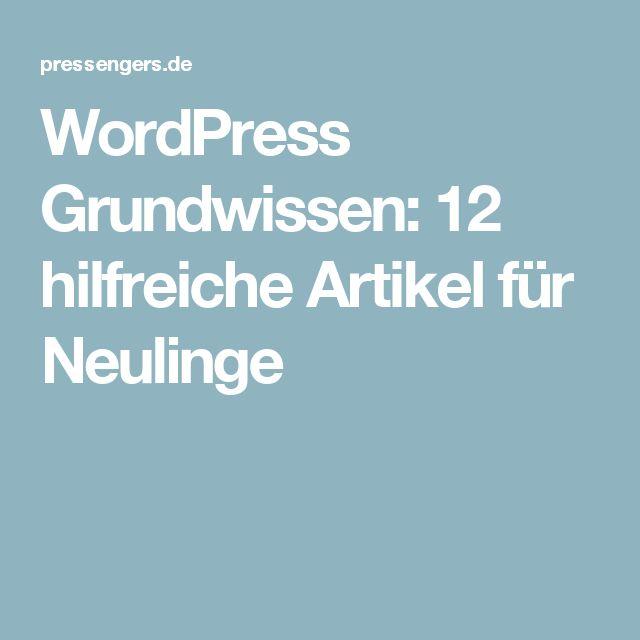 WordPress Grundwissen: 12 hilfreiche Artikel für Neulinge