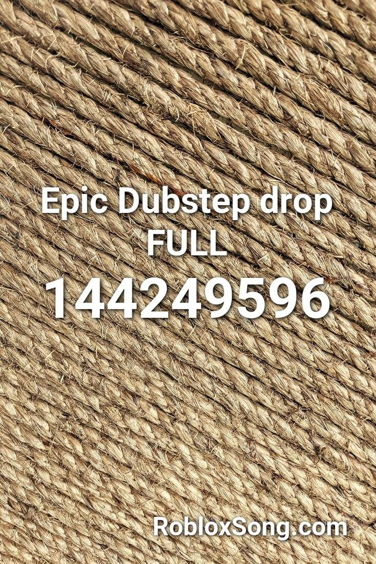 Epic Dubstep Drop Full Roblox Id Roblox Music Codes In 2020