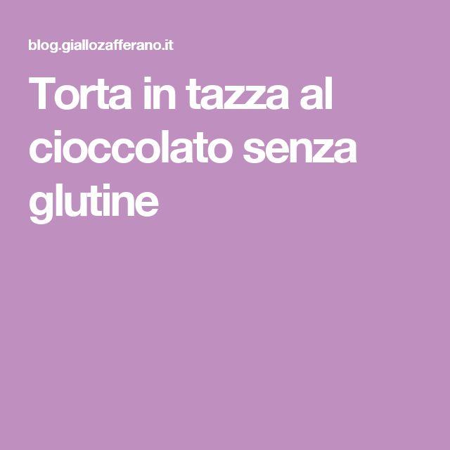Torta in tazza al cioccolato senza glutine