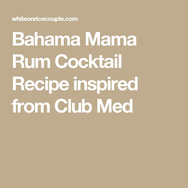 Bahama Mama Rum Cocktail Recipe inspired from Club Med