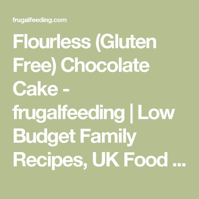 Flourless (Gluten Free) Chocolate Cake - frugalfeeding   Low Budget Family Recipes, UK Food Blog