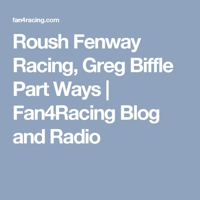 Roush Fenway Racing, Greg Biffle Part Ways | Fan4Racing Blog and Radio