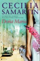 Dona Maria - Cecilia Samartin. Just got this today..cant wait to read it!