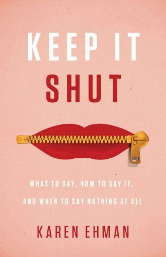 Keep It Shut: What to Say, How to Say It, and When to Say Nothing at All by Karen Ehman, http://www.amazon.com/dp/B00J1UEAN8/ref=cm_sw_r_pi_dp_7N97tb1NESWA0 - oh how I need this book- even this week! Can't wait for it! releasing Jan. 2015