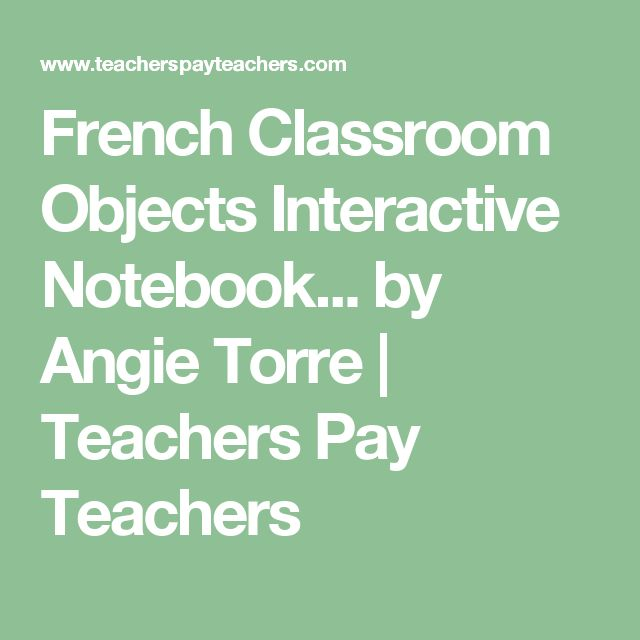 French Classroom Objects Interactive Notebook... by Angie Torre | Teachers Pay Teachers