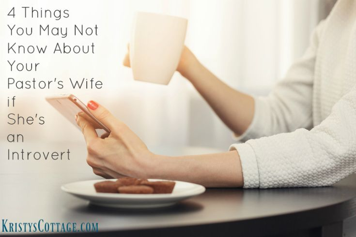 4 Things You May Not Know About Your Pastor's Wife if She's an Introvert | Kristy's Cottage blog