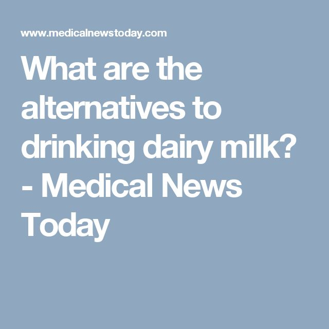 What are the alternatives to drinking dairy milk? - Medical News Today