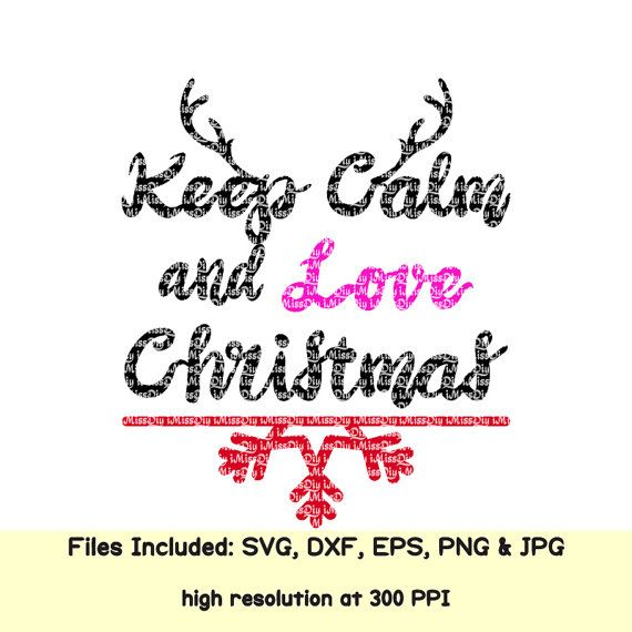 #Keep #Calm #And #Love #Christmas #snowflakes #Deer #little #boy #girl #Digital #download, #shirt #outfit #mug #prints #yeti #Svg #Vector #Cut #Files, #Dxf #Clipart #Decal #Cuttable #Designs, #Screen #Printing,#HTV #Heat #Transfer #Vinyl #Cutting #File for #Silhouette #Cricut