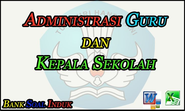 Administrasi Guru dan Kepala Sekolah (KS) SD/MISMP/MTsSMA/SMK/MA