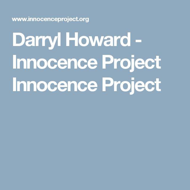 Darryl Howard - Innocence Project                                    Innocence Project