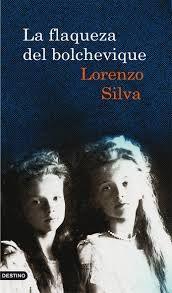 Silva, Lorenzo - La flaqueza del bolchevique