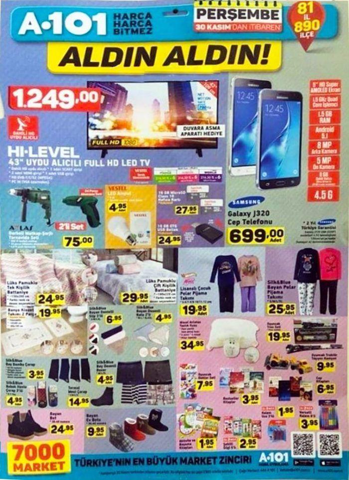 """A101 marketlerde aktüel ürün kampanyaları sürüyor. A101'de bu hafta30 Kasım - 7 Aralık 2017 tarihleri arasında satışa sunulacak fırsat ürünlerini aşağıdaki a101 insertinde inceleyebilirsiniz. A101 aldın aldın kampanyası kapsamında HI-LEVEL 43"""" uydu alıcılı led televizyon 1249 TL fiyatla satılacak. Samsung galaxy j320 cep telefonu 699 TL fiyatla satışta olacak. Atlas darbeli matkap ve şarjlı tornavida seti 75 TL fiyatla sizleri bekliyor. Ev tekstil ürünleri, giyim ürünleri, gıda ürün..."""
