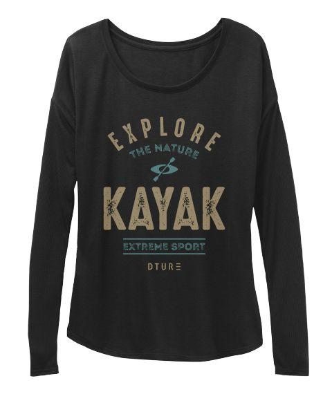 Explore The Nature Kayak Extreme Sport Dture Black T-Shirt Front