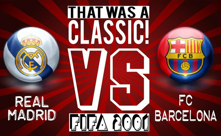 VIRTUAL EL CLASICO with Fifa 2001. How it went?
