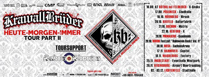 Heute - Morgen - Fuer Immer Tour 2016 Pirmasens    28. Oktober 2016 - 20:00  / Quasimodo PirmasensPestalozzistr. 102 - 66953 Pirmasens #Germany  ++ HEUTE / MORGEN / FUER IMMER TOUR 2016 ++—————————— PART II ——————————Einlass: 19:00 UhrBeginn: 20:00 Uhr Toursupport: Saints & Sinners Tickets erhaltet ihr an allen bekannten Vorverkaufsstellen!Unter anderem hier: ADticket:http://kurzelinks.de/ADticket-KB-Part-2 DasRockt Ticketshop