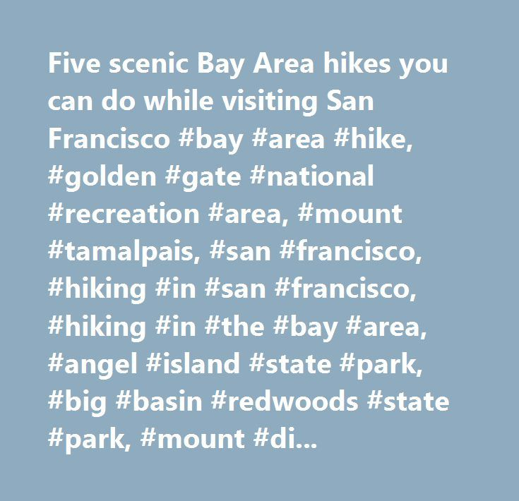Five scenic Bay Area hikes you can do while visiting San Francisco #bay #area #hike, #golden #gate #national #recreation #area, #mount #tamalpais, #san #francisco, #hiking #in #san #francisco, #hiking #in #the #bay #area, #angel #island #state #park, #big #basin #redwoods #state #park, #mount #diablo #state #park, #redwoods, #pebble #beach…