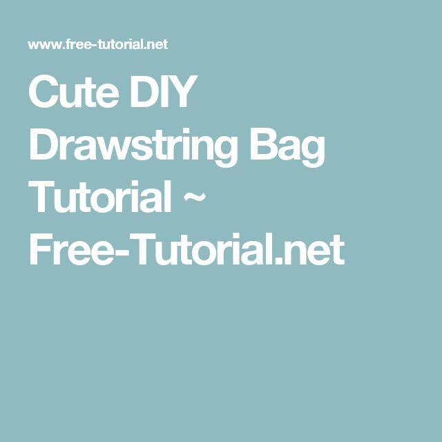 Cute DIY Drawstring Bag Tutorial ~ Free-Tutorial.net
