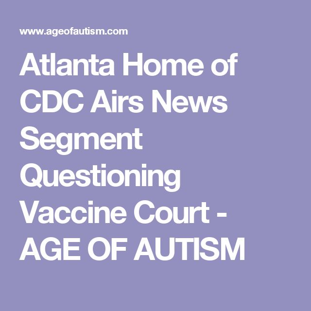 Atlanta Home of CDC Airs News Segment Questioning Vaccine Court - AGE OF AUTISM