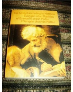 The Gospel of Matthew in Four Languages / English French Spanish Italian / Evangelie Selon Matthieu, el Evangelio segun Mateo, il Vangelo secondo Matteo