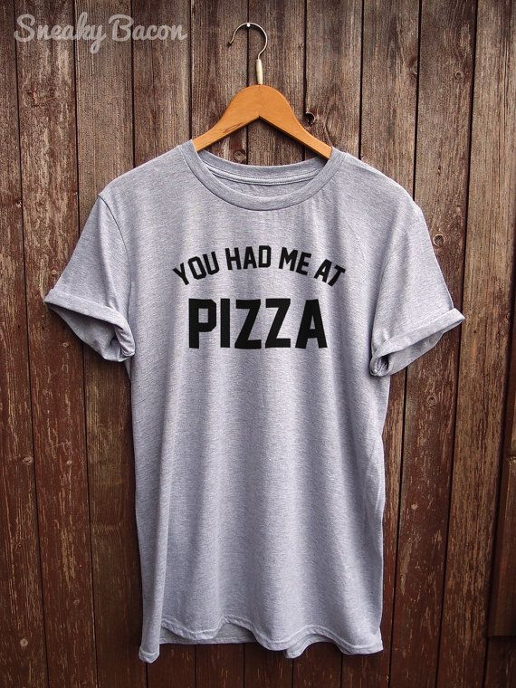 Funny Pizza shirt text tshirt funny t-shirts by SneakyBaconTees