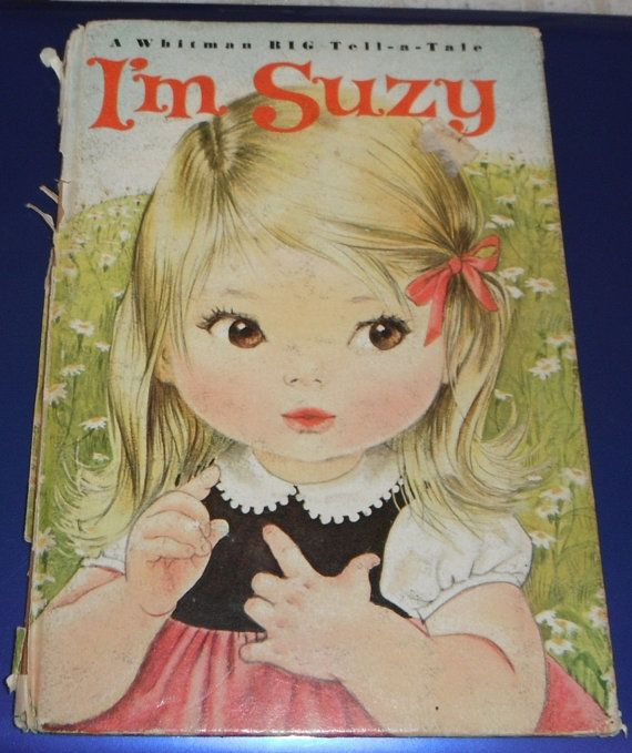 Loved this book as a little girl! (I'm Suzy by Dorotha Ruthstrom illustrated by Alice Schlesinger Whitman Big Tell A Tale Book)