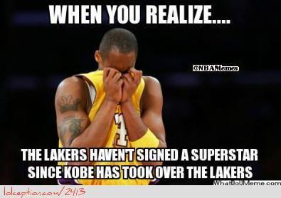 Lakers last Superstar Signing: Kobe Bryant! - http://weheartnyknicks.com/funny-nba-memes/lakers-last-superstar-signing-kobe-bryant