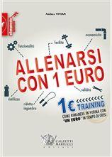 Allenarsi con un euro. Come rimanere in forma in tempo di crisi Andrea Vivian  http://www.calzetti-mariucci.it/shop/prodotti/allenarsi-con-un-euro-come-rimanere-in-forma-in-tempo-di-crisi