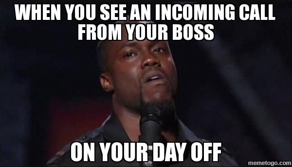 WHEN YOU SEE AN INCOMING CALL FROM YOUR BOSS ON YOUR DAY OFF - Kevin Hart Face