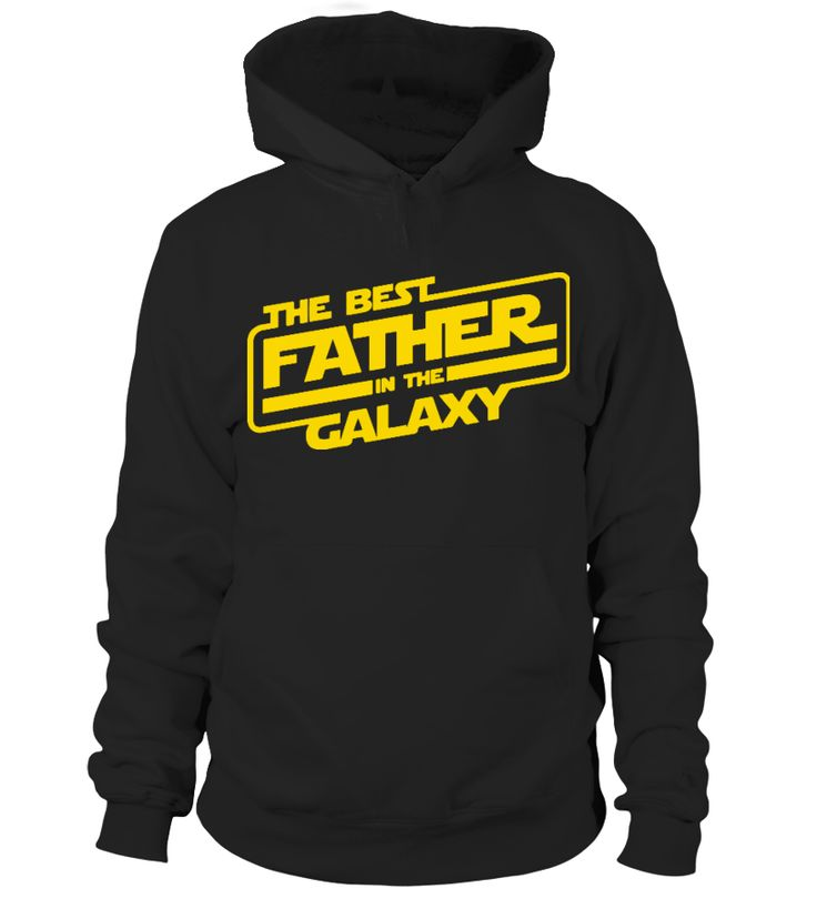 The Best Father In The Galaxy  => #parents #father #family #grandparents #mother #giftformom #giftforparents #giftforfather #giftforfamily #giftforgrandparents #giftformother #hoodie #ideas #image #photo #shirt #tshirt