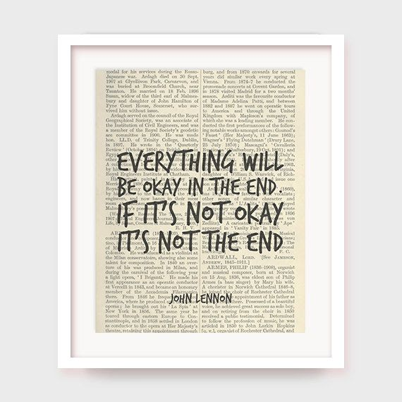 John Lennon Quote, Everything Will Be Okay in The End, If It's Not Okay, It's Not The End, Inspirational Quote, Instant Download by myprintableartshop on Etsy
