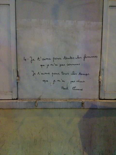 """""""There have been all those deaths that I have crossed on straw / I have not been able to break through the wall of my mirror / I've had to learn life word by word / How one forgets."""" - from Je t'aime (I love you)  Paul Eluard"""