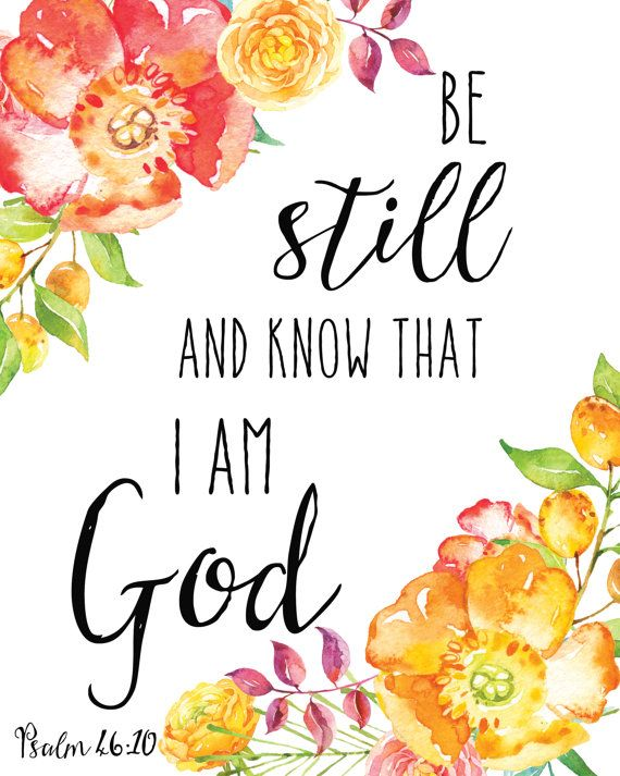 Be Still and Know That I Am God Print / Floral by MadKittyMedia