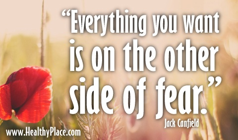"Quote, fear quote: ""Everything you want is on the other side of fear.""  www.HealthyPlace.com: Side, Www Healthyplace Com, Perfection Quotes, Fear Quotes"