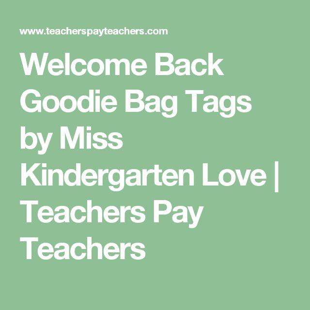 Welcome Back Goodie Bag Tags by Miss Kindergarten Love | Teachers Pay Teachers