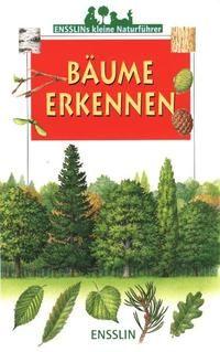 Ensslins kleine Naturführer. Bäume erkennen