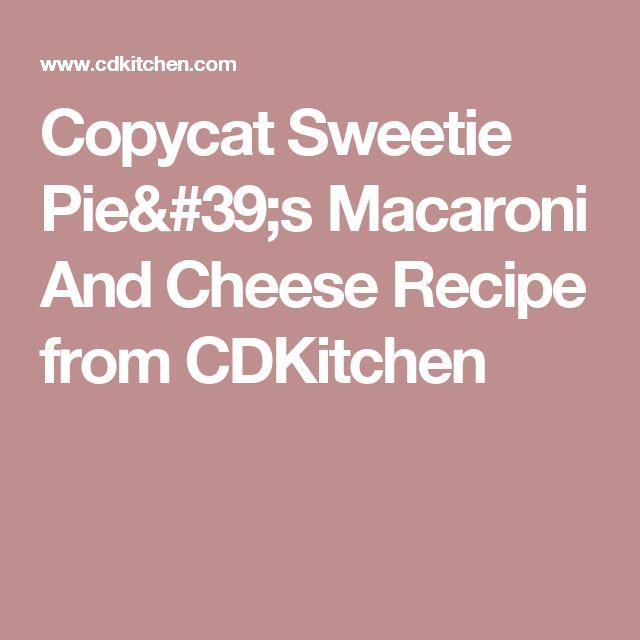 Copycat Sweetie Pie's Macaroni And Cheese Recipe from CDKitchen