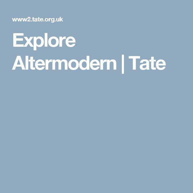 Explore Altermodern | Tate
