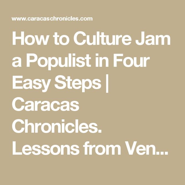 How to Culture Jam a Populist in Four Easy Steps | Caracas Chronicles. Lessons from Venezuela