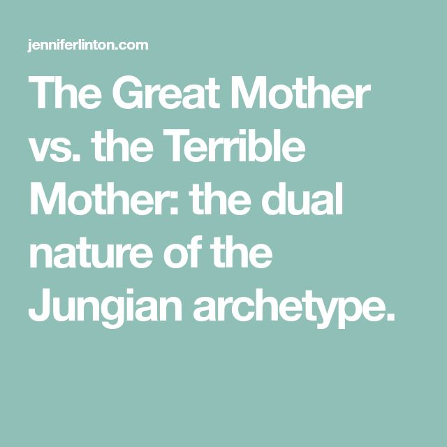 The Great Mother vs. the Terrible Mother: the dual nature of the Jungian archetype.