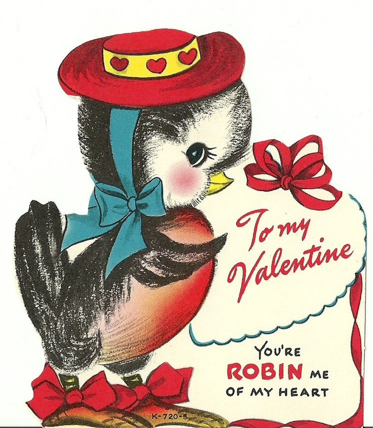 Image result for 1950's valentines day cards you're robin my heart