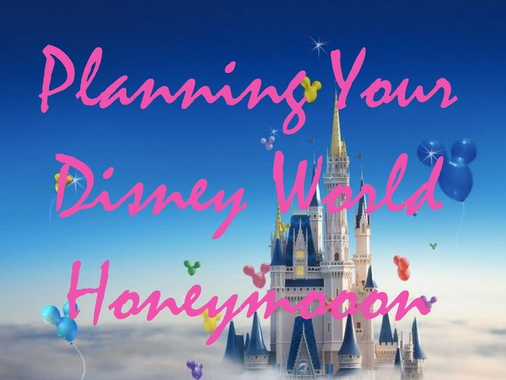 Planning your Disney World Honeymoon vacation-Remember 8