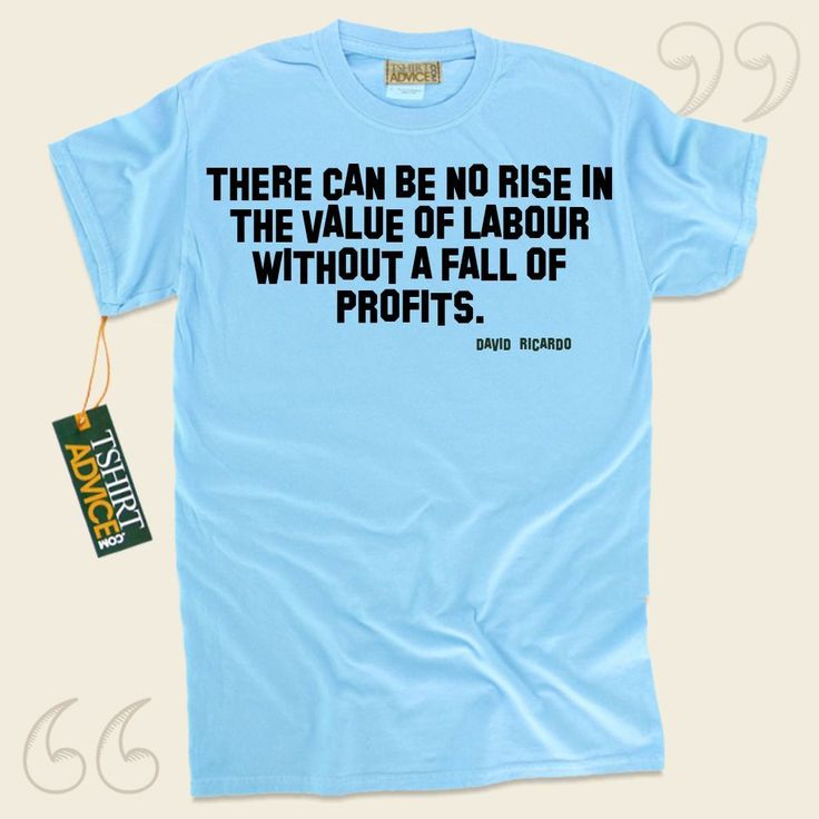 There can be no rise in the value of labour without a fall of profits.-David Ricardo This unique  words of wisdom top  does not ever go out of style. We provide timeless  reference tees ,  words of intelligence t-shirts ,  doctrine tops , and also  literature t shirts  in admiration of... - http://www.tshirtadvice.com/david-ricardo-t-shirts-there-can-be-no-success-power-tshirts/