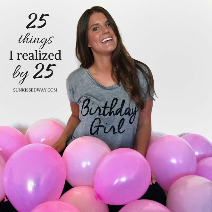 Turning 25! Welcome to the quarter century club! Happy 25th birthday!