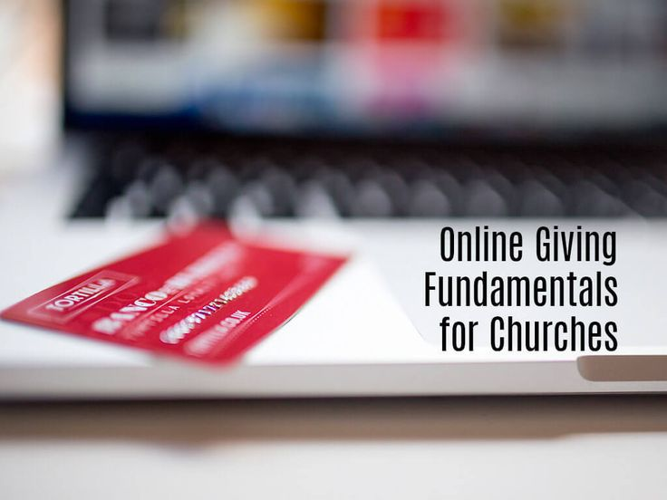 Online Giving Fundamentals for Churches http://churchtechtoday.com/2016/07/13/online-giving-fundamentals-for-churches/