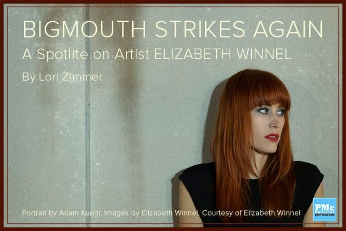 Bigmouth Strikes Again- Elizabeth Winnel on PMc - http://art-nerd.com/newyork/bigmouth-strikes-again-elizabeth-winnel-on-pmc/