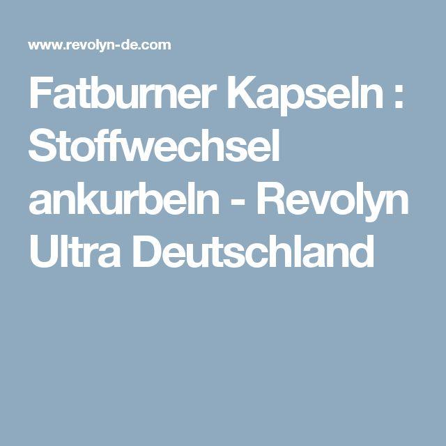 Fatburner Kapseln : Stoffwechsel ankurbeln - Revolyn Ultra Deutschland