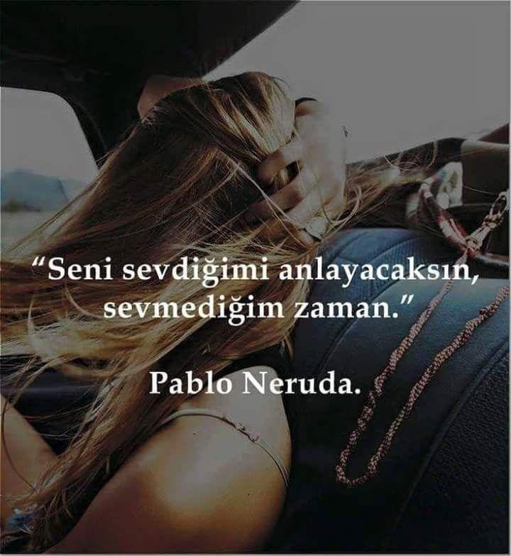 Seni sevdiğimi anlayacaksın, sevmediğim zaman.   - Pablo Neruda  #sözler #anlamlısözler #güzelsözler #manalısözler #özlüsözler #alıntı #alıntılar #alıntıdır #alıntısözler