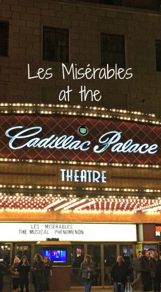 Les Misérables at the Cadillac Palace Theatre- Becoming a Traveling Family