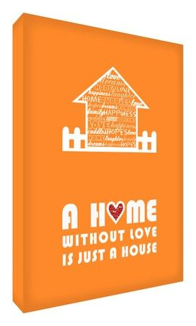 Feel Good Art A Home without Love is Just a House Gallery Wrapped Modern Box Canvas with Solid Front Panel (Orange, 40 x 30 x 4 cm)